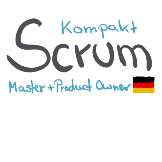 Scrum Kompakt Deutsch (2020 Edition) (Scrum2020_KOM_DE_1-0)