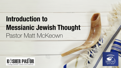 Introduction to Messianic Jewish Thought (kp-101)