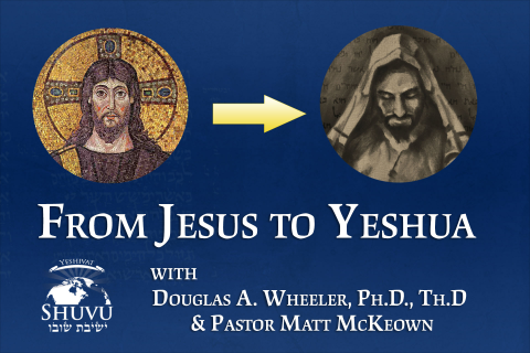 From Jesus to Yeshua (Tor-101)