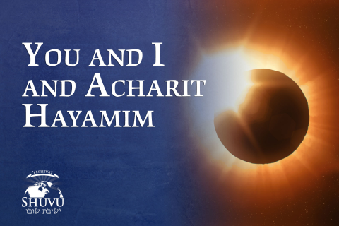 You and I and Acharit Hayamim (Tor-103-en)