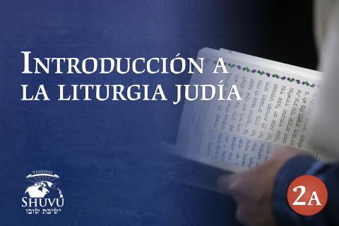 Introducción a la Liturgia Judía (Heb-102-es)