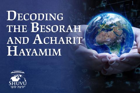 Decoding The Besorah and Acharit Hayamim (Pro-101-en)