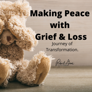 Making Peace with Grief & Loss: Journey of Healing.
