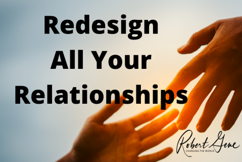 Redesign Your Relationships