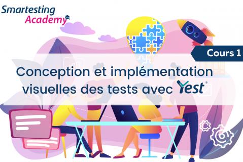 COURS - Conception et Implémentation Visuelles des Tests avec Yest (A001-FR)