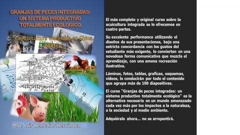 GRANJAS DE PECES INTEGRADAS:  UN SISTEMA PRODUCTIVO TOTALMENTE ECOLOGICO.