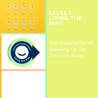 L2: The Importance Of Showing Up On Time For Work (L1-V3.L2)