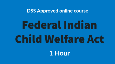Federal Indian Child Welfare Act | 1 Hour
