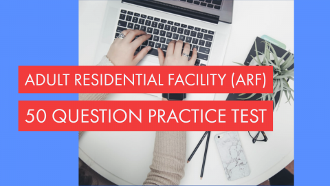 Adult Residential Facility Practice Test