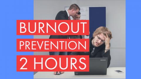 Burnout Prevention   2 Hours