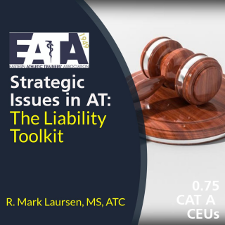 Strategic Issues in Athletic Training Lecture Series: The Liability Toolkit (18EATA1804)