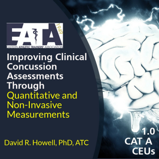 Improving Clinical Concussion Assessments Through Quantitative and Non-Invasive Measurements (18EATA1806)