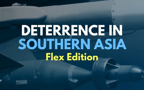 Deterrence in Southern Asia: Flex Edition