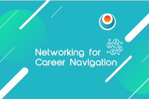 Networking for Career Navigation