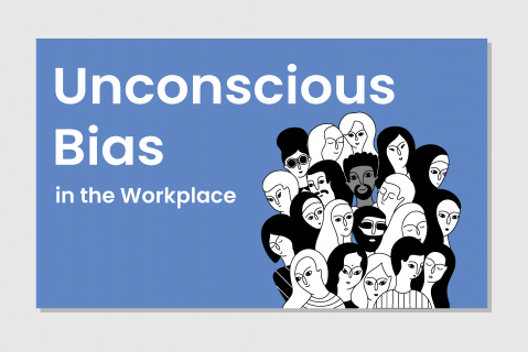 Unconscious Bias in the Workplace