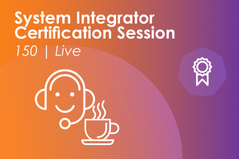 Module 150 | Certification for System Integrators (150)