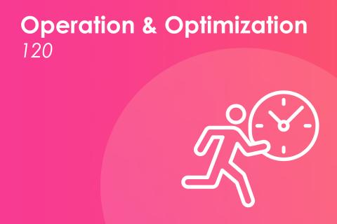 Module 120 | Operation and Optimization