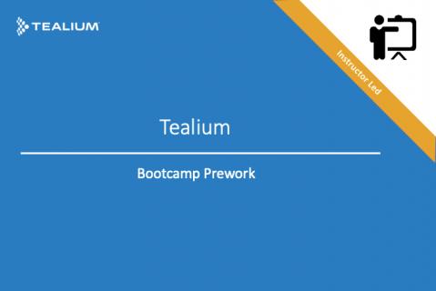 Tealium Education Bootcamp Pre-Work