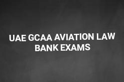 GCAA UAE AVIATION LAW BANK EXAMS