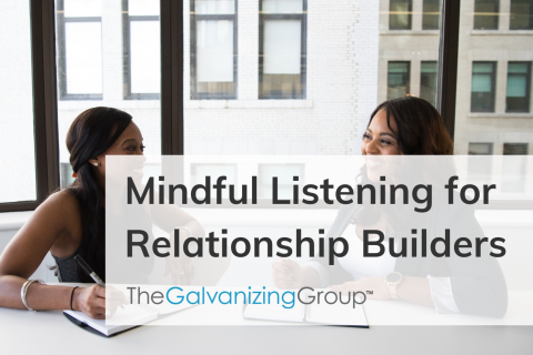 Mindful Listening for Relationship Builders (012)
