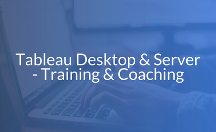 Tableau Desktop & Server - Training and Coaching [Febuary - March 2018] (BV -1)