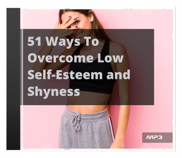 51 Ways to Overcome Low Self-Esteem & Shyness AUDIO BOOK (AB0007)