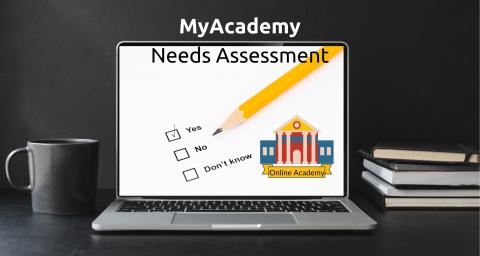 MyAcademy Needs Assessment