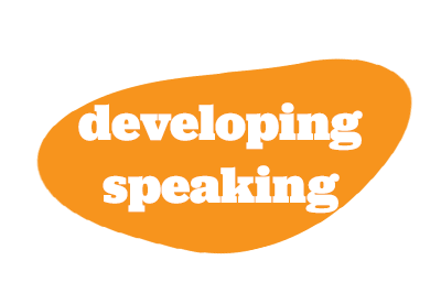 Developing Speaking