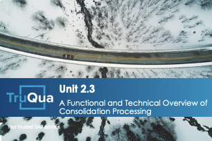 Unit 2.3: A Functional and Technical Overview of Consolidation Processing (GR 2.3)
