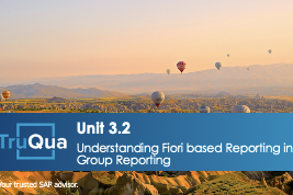 Unit 3.2: Understanding Fiori based Reporting in Group Reporting (GR 3.2)