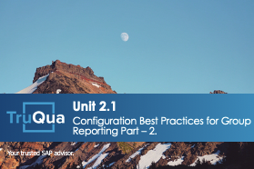 Unit 2.1: Configuration Best Practices for Group Reporting - Part 2 (GR 2.1)