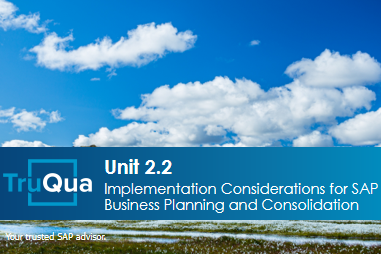 Unit 2.2: Implementation Considerations for SAP Business Planning and Consolidation (BPC2.2)