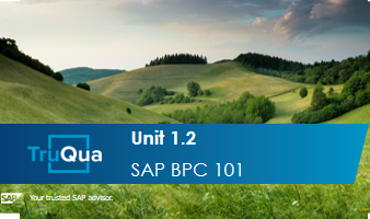 Unit 1:2: SAP Business Planning & Consolidation 101 (BPC1.2)