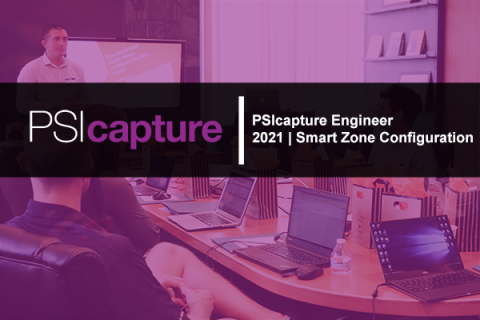 PSIcapture Engineer 2021 | Smart Zone Configuration ((PSI_ENG_SZ_2021))