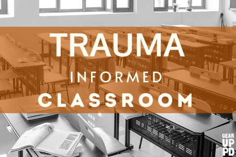 TX START: Creating a Trauma-Informed Classroom