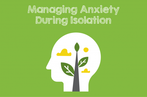 Managing Anxiety During Isolation