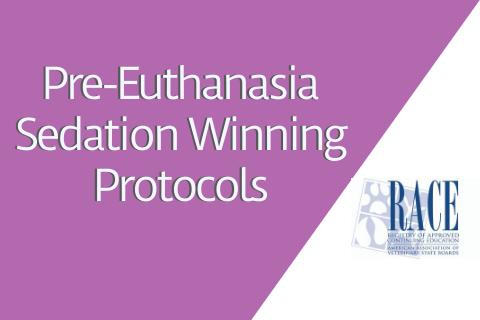 Pre-Euthanasia Sedation Winning Protocols