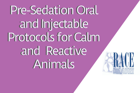 Simple Oral and Injectable Pre-Euthanasia Sedation Protocols for Calm and Reactive Animals