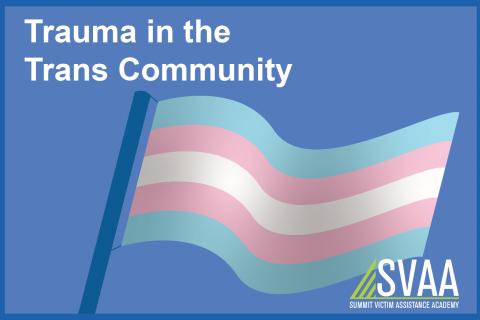 Trauma in the Trans Community (3 CE)