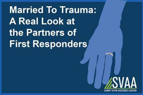 Married to Trauma; A Real Look at the Partners of First Responders