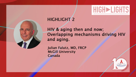 HIV & Aging 2019 - HIGHLIGHT 2   Julian Falutz