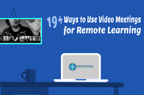 19+ Ways to Use Video Meetings for Remote Learning