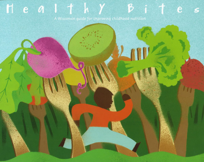 Healthy Bites: A Wisconsin Guide for Improving Childhood Nutrition (HB18)