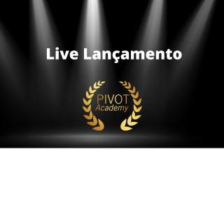 Live Lançamento PIVOT ACADEMY