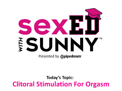 Sex Ed with Sunny: Clitoral Stimulation