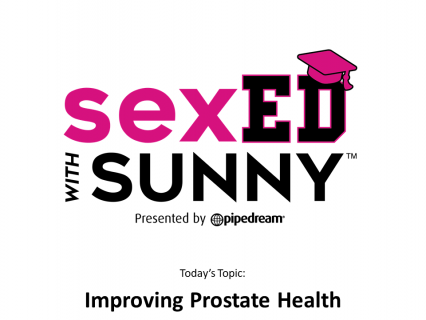 Sex Ed with Sunny: Prostate Toys