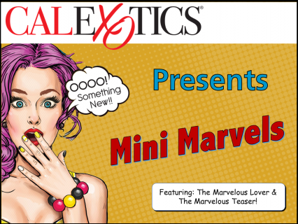 Cal Exotic: Mini Marvels - New Additions