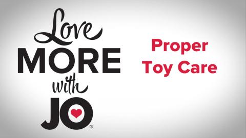 System JO: Proper Toy Care