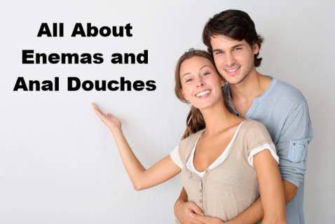All About Anal Enemas and Douches