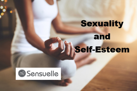 Sexuality and Self Esteem - Sponsored by NuSensuelle